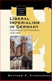 Liberal Imperialism in Germany 9781845455200