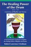 Healing Power of the Drum, Book Two, Robert Lawrence Friedman, 1890765201