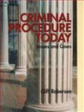Criminal Procedure Today : Issues and Cases, Roberson, Cliff, 0130805203