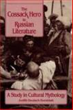 The Cossack Hero in Russian Literature : A Study in Cultural Mythology, Kornblatt, Judith D., 0299135209