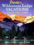 Outside's Wilderness Lodge Vacations, Kimberly Lisagor, 0393325202
