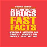 Psychotropic Drugs : Fast Facts, Fourth Edition, Kennedy, Sidney H. and McIntyre, Roger S., 039370520X