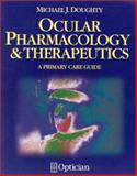 Ocular Pharmacology and Therapeutics : A Primary Care Guide, Doughty, Michael, 0750645202