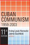 Cuban Communism, 1959-2003, , 0765805200