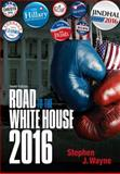 The Road to the White House 2016 10th Edition