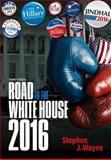 The Road to the White House 2016, Wayne, Stephen J., 1285865200
