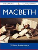 MacBeth - the Original Classic Edition, William Shakespeare, 1486145205
