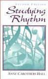 Studying Rhythm, Hall, Anne C., 0136145205