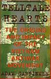 Telltale Hearts : The Origins and Impact of the Vietnam Antiwar Movement, Garfinkle, Adam, 0312125208