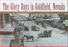 The Glory Days in Goldfield, Nevada, Zanjani, Sally Springmeyer, 0874175208