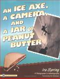 An Ice Axe, a Camera, and a Jar of Peanut Butter, Ira Spring and Harvey Manning, 0898865204