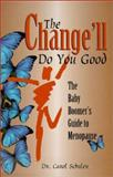 The Change'll Do You Good, Carol Schulen, 0967235200