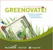 Greenovate! : Companies Innovating to Create a More Sustainable World, Patel, Hitendra and Jonash, Ronald, 098444520X