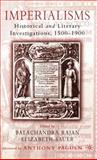 Imperialisms : Historical and Literary Investigations, 1500-1900, , 140396520X