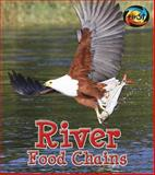 River Food Chains, Angela Royston, 1484605209