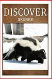 Skunks- Discover, Discover Press, 1500295205
