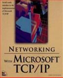 Networking with Microsoft TCP/IP 9781562055202