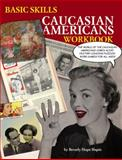 Basic Skills Caucasian Americans Workbook, Beverly Hope Slapin, 1604865202