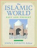 The Islamic World : Past and Present, Esposito, John L., 0195165209