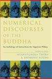 Numerical Discourses of the Buddha, Nyanaponika Thera and Bhikkhu Bodhi, 030016520X