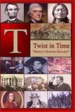 Twist in Time : History's Mysteries Revealed, Bill Coate, 0976825201