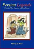 Persian Legends, Mehry M. Reid, 1462055206