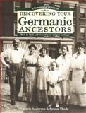 Genealogist's Guide to Discovering Your Germanic Ancestors, Chris Anderson and Ernest Thode, 1558705201