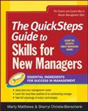 Skills for New Managers : Essential Ingrediants for Success in Management, Matthews, Marty and Bierschenk, Sherryl Christie, 0071475206