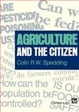 Agriculture and the Citizen, Spedding, Colin, 0412715201