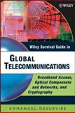 Wiley Survival Guide in Global Telecommunications : Broadband Access, Optical Components and Networks, and Cryptography, Desurvire, Emmanuel, 0471675202