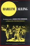Harlem Calling : The Collected Stories of George Wylie Henderson, Henderson, George Wylie, 0472115200
