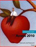 Microsoft® Access 2010 Introductory, Evans, Jessica and Pasewark and Pasewark Staff, 053847520X