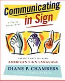 Communicating in Sign, Diane P. Chambers, 0684835207