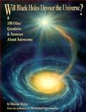 Will Black Holes Devour the Universe? : And 100 Other Questions and Answers about Astronomy, Melton, Melanie, 0913135208