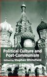 Political Culture and Post-Communism 9781403945204