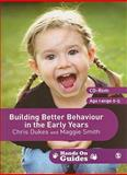 Building Better Behaviour in the Early Years, Smith, Maggie and Dukes, Chris, 1847875203