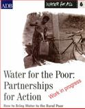 Water for the Poor : Partnerships for Action - How to Bring Water to the Rural Poor, Asian Development Bank, 9715615201