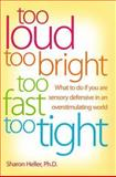 Too Loud, Too Bright, Too Fast, Too Tight, Sharon Heller, 0060195207
