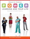 P. O. W. E. R. Learning and Your Life : Essentials of Student Success, Feldman, Robert, 0073375209