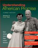 Understanding the American Promise Vol. 2 : A Brief History of the United States from 1865, Roark, James L. and Johnson, Michael P., 0312645201