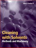 Cleaning with Solvents : Methods and Machinery, Durkee, John, 0323225209