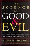 The Science of Good and Evil, Michael Shermer, 0805075208
