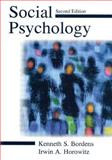 Social Psychology, Bordens, Kenneth S. and Horowitz, Irwin A., 0805835202
