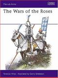 The Wars of the Roses, Terence Wise, 0850455200