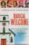 Radical Welcome, Stephanie Spellers, 0898695201