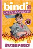 Bushfire!, Bindi Irwin and Jess Black, 1402255209