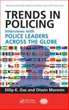 Trends in Policing : Interviews with Police Leaders Across the Globe, Das, Dilip K. and Marenin, Otwin, 1420075209