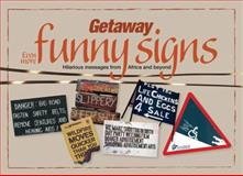 Getaway Funny Signs : Hilarious Messgaes from Africa and Beyond, , 1770095209