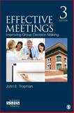 Effective Meetings : Improving Group Decision-Making, Tropman, John E., 0803915209