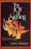 The Joy of Signing, Lottie L. Riekehof, 0882435205